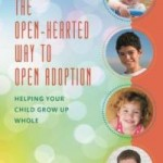 Lori Holden's book, The Open-Hearted Way to Open Adoption
