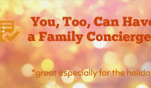 have a family concierge for the holidays
