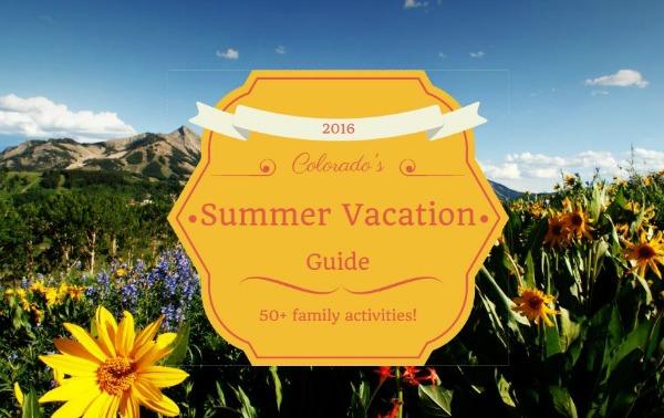 Colorado's Ultimate Summer Vacation Guide