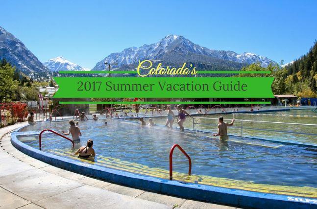 Colorado's Best Summer Vacations 2017