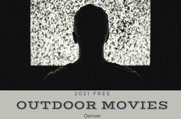 Free outdoor movies denver